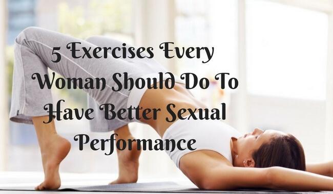 5 एक्सरसाइज जिन्हें बेहतर सेक्सुअल परफॉरमेंस के लिये हर महिला को करना चाहिए